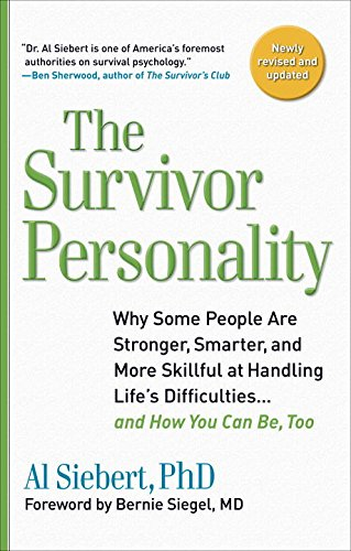 Survivor Personality: Why Some People Are Stronger, Smarter, and More Skillful atHandling Life's Diffi culties…and How You Can Be, Too