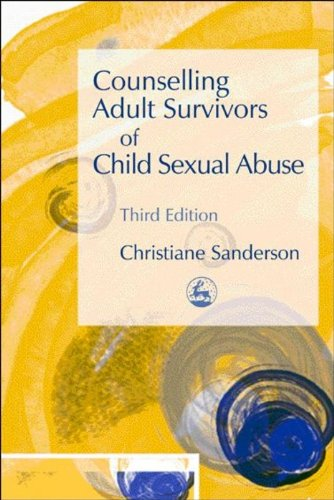 Counselling Adult Survivors of Child Sexual Abuse: Third Edition